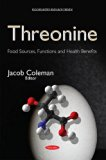 Threonine: Food Sources, Functions and Health Benefits