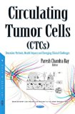 Circulating Tumor Cells: Detection Methods, Health Impact and Emerging Clinical Challenges
