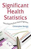 Significant Health Statistics: Select Reports from Federal Agencies