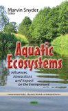 Aquatic Ecosystems: Influences, Interactions and Impact on the Environment (Environmental He...