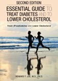 Essential Guide to Treat Diabetes and to Lower Cholesterol - Second Edition