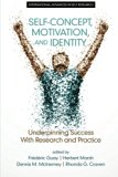 Self-Concept, Motivation and Identity: Underpinning Success with Research and Practice (Inte...