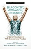 Self-Concept, Motivation and Identity: Underpinning Success with Research and Practice (HC) ...