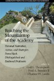 Reaching the Mountaintop of the Academy: Personal Narratives, Advice and Strategies From Bla...