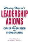 Winning Wizard's Leadership Axioms for Career Progression and Everyday Living