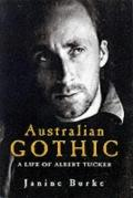 Australian Gothic : The Life of Albert Tucker
