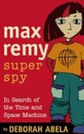 Max Remy, Secret Agent In Search Of The Time And Space Machine