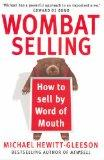 W.O.M.B.A.T. Selling: How to Sell by Word of Mouth