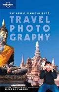 Lonely Planet Travel Photography A Guide to Taking Better Pictures