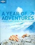 Lonely Planet Year of Adventures A Guide to Where, What And When to Do It