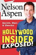 Hollywood Insider Exposed!: Secrets, Stars and Showbiz