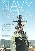 Navy And the Nation The Influence of the Navy on Modern Australia