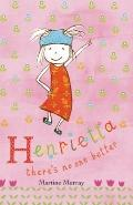 Henrietta : There's No One Better