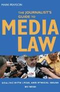 The Journalist's Guide to Media Law: Dealing with legal and ethical issues, 3rd edition