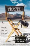 Lights, Camera... Travel! : On-the-Road Tales from Screen Story Tellers