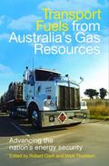 Transport Fuels from Australia's Gas Resources : Advancing the Nation's Energy Security
