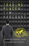 Trading Places : The Airport Economist's Guide to International Business