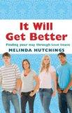 It Will Get Better: Finding Your Way Through Teen Issues