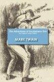 The Adventures of Huckleberry Finn - The Original Classic Edition