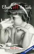 Elbows off the Table : A Guide to Good Manners and Practical Advice for Parents and Children