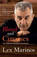 Blood and Circuses : An Irresponsible Memoir