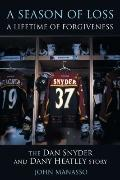 Season of Loss, a Lifetime of Forgiveness : The Dan Snyder and Dany Heatley Story
