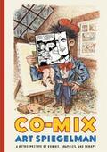 Co-Mix : A Retrospective of Comics, Graphics, and Scraps
