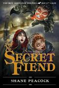 Secret Fiend : The Boy Sherlock Holmes, His Fourth Case