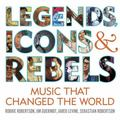 Legends, Icons and Rebels : Music That Changed the World