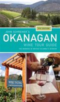 John Schreiner's Okanagan Wine Tour Guide : Wineries from British Columbia's Interior
