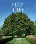 Glory of the Tree : An Illustrated History