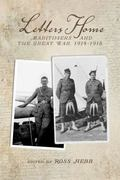 Letters Home : Maritimers and the Great War, 1914-1918