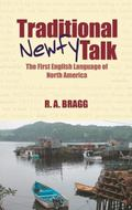 Traditional Newfy Talk : The First English Language of North America