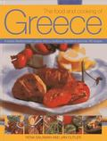 The Food And Cooking Of Greece: A Classic Mediterranean Cuisine: History, Traditions, Ingred...