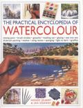 Practical Encyclopedia of Watercolor : Mixing Paint - Brush Strokes - Gouache - Masking Out ...