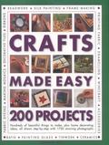Crafts Made Easy : 200 Projects