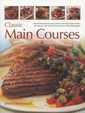 Classic Main Courses : Best-Loved Recipes for Every Meal: over 180 Timeless Dishes