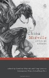 China Miéville: Critical Essays (Contemporary Writers: Critical Essays)