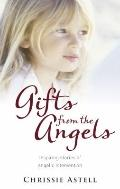 Gifts from the Angels : Inspiring Stories of Angelic Intervention