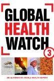 Global Health Watch 3: An Alternative World Health Report