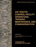 Aviation Traffic Control Facility Operations, Training, Maintenance, and Standardization: Th...