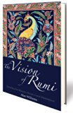 Vision of Rumi : Revealing the Masnavi, Persia's Great Masterpiece