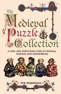 Medieval Puzzle Collection : A Fine and Perplexing Tome of Riddles, Enigmas and Conundrums