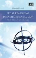 Legal Reasoning in Environmental Law : Techniques for Sustainable Governance