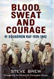 Blood, Sweat and Courage : 41 Squadron RAF, 1939-1942