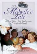 Midwife's Tale : An Oral History from Handywoman to Professional Midwife