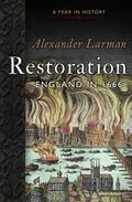 Restoration : 1666: a Year in Britain