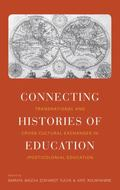 Connecting Histories of Education : Transnational and Cross-Cultural Exchanges in (Post-)Col...