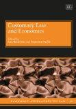 Customary Law and Economics (Economic Approaches to Law series, #42)
