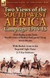 Two Views of the South-West Africa Campaign 1914-15: With Botha in the Field: Recollections ...